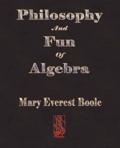 9781603861267: Philosophy and Fun of Algebra