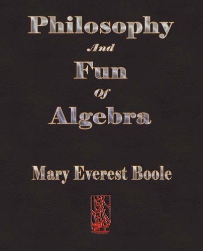 9781603861267: Philosophy and Fun of Algebra
