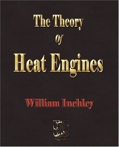 9781603861359: The Theory Of Heat Engines - 1913