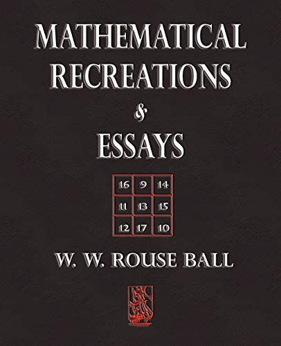 9781603861564: Mathematical Recreations and Essays