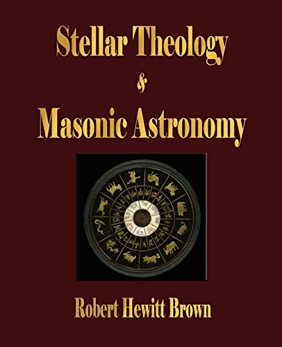 9781603861601: Stellar Theology and Masonic Astronomy