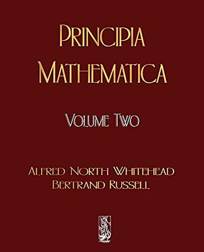 Principia Mathematica - Volume Two: Alfred North Whitehead,Bertrand,