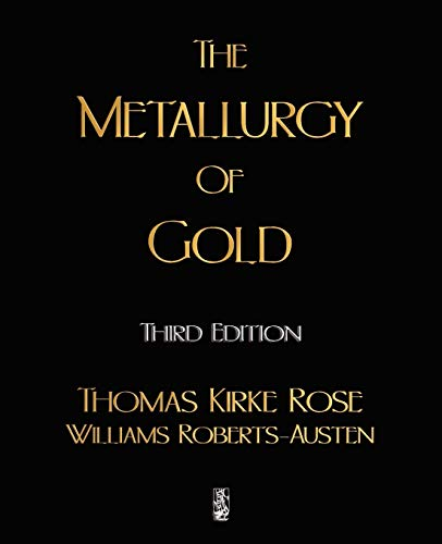 9781603861854: The Metallurgy Of Gold