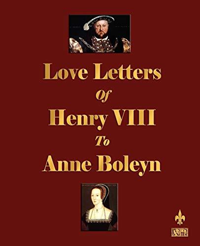 9781603861892: Love Letters of Henry VIII to Anne Boleyn
