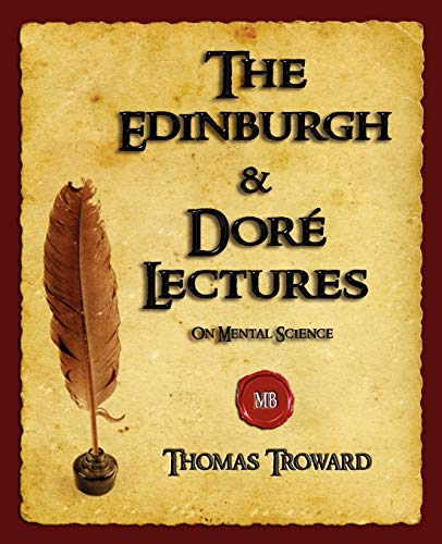 The Edinburgh and Dore Lectures on Mental: Thomas Troward