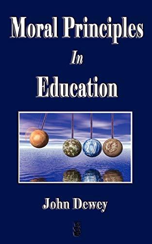 9781603862035: Moral Principles in Education