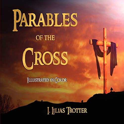 9781603862097: Parables of the Cross - Illustrated in Color