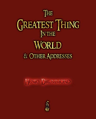9781603862219: The Greatest Thing in the World and Other Addresses