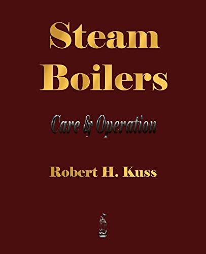 9781603862387: Steam Boilers - Care and Operation