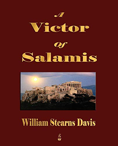 9781603862486: A Victor of Salamis: A tale of the days of Xerxes, Leonidas, and Themistocles