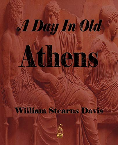 9781603862493: A Day in Old Athens - A Picture of Athenian Life