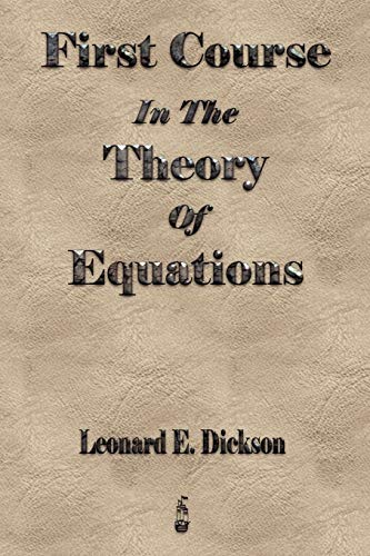9781603862585: First Course In The Theory Of Equations