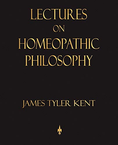 9781603862639: Lectures on Homeopathic Philosophy