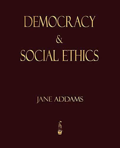 9781603862646: Democracy And Social Ethics