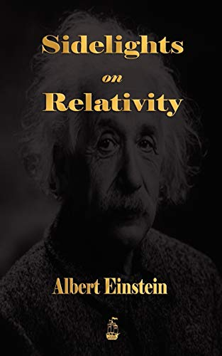 9781603862837: Sidelights on Relativity
