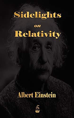 9781603862837: Sidelights on Relativity