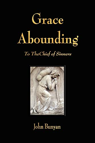 9781603862899: Grace Abounding to the Chief of Sinners