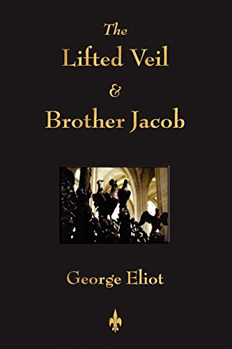 9781603862936: The Lifted Veil and Brother Jacob