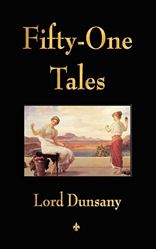 Fifty-One Tales (1603862978) by Lord Dunsany