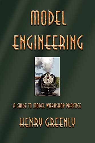 9781603863124: Model Engineering: A Guide to Model Workshop Practice