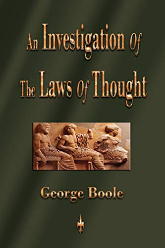 9781603863155: An Investigation of the Laws of Thought: On Which Are Founded the Mathematical Theories of Logic and Probabilities