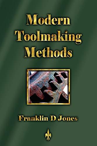 Modern Tookmaking Methods: Franklin D Jones