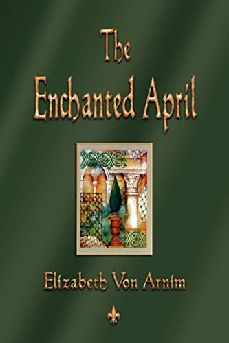 9781603863278: The Enchanted April