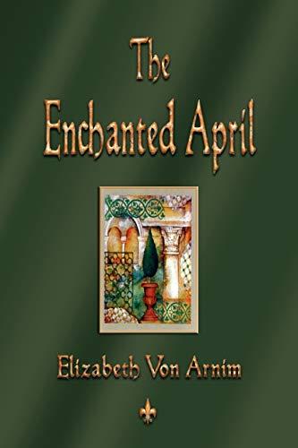 9781603863278: The Enchanted April