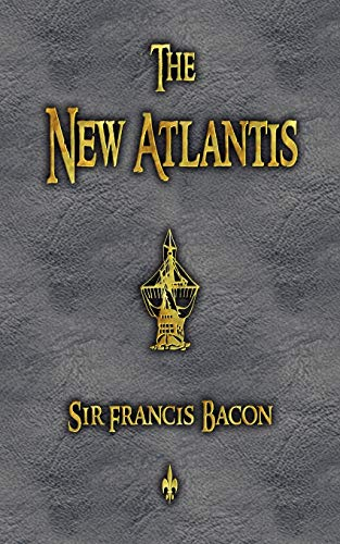 The New Atlantis: Francis Bacon