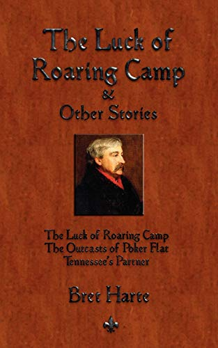 9781603863438: The Luck of Roaring Camp and Other Short Stories