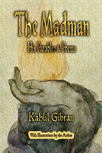 9781603863506: The Madman: His Parables and Poems