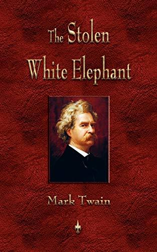9781603863544: The Stolen White Elephant