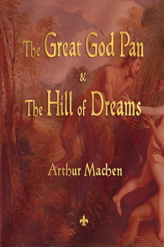 9781603863568: The Great God Pan and the Hill of Dreams