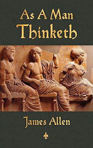 9781603863667: As A Man Thinketh