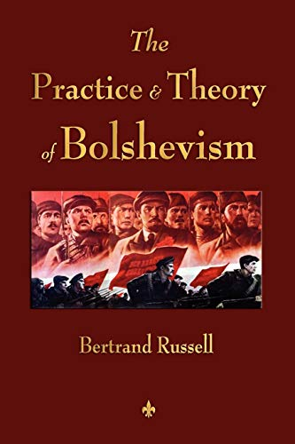 9781603863704: The Practice and Theory of Bolshevism