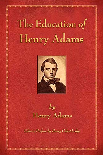 9781603863766: The Education of Henry Adams