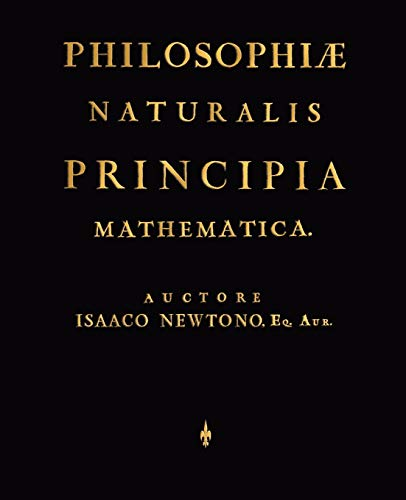 Philosophiae Naturalis Principia Mathematica (Latin Edition): Isaaco Newtono, Newtono;