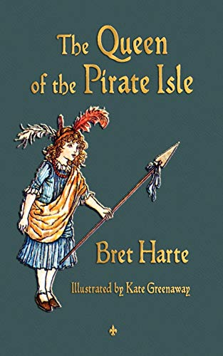 The Queen of the Pirate Isle (Paperback): Bret Harte