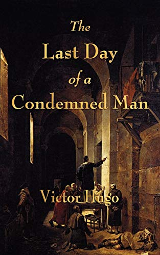 9781603863865: The Last Day of a Condemned Man