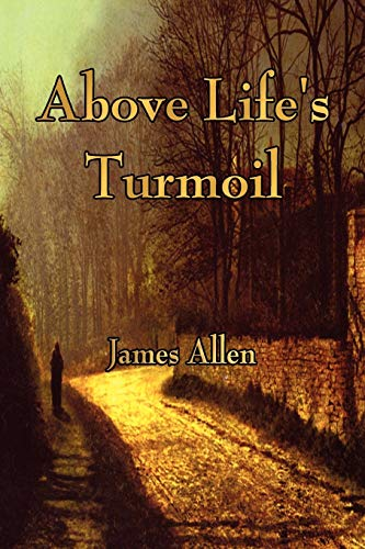9781603863995: Above Life's Turmoil