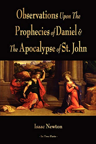 9781603864022: Observations Upon The Prophecies Of Daniel And The Apocalypse Of St. John