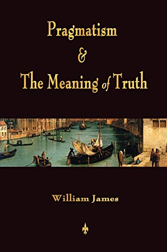 9781603864145: Pragmatism and The Meaning of Truth (Works of William James)