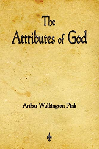9781603864275: The Attributes of God