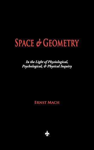 9781603864329: Space and Geometry: In the Light of Physiological, Psychological, and Physical Inquiry