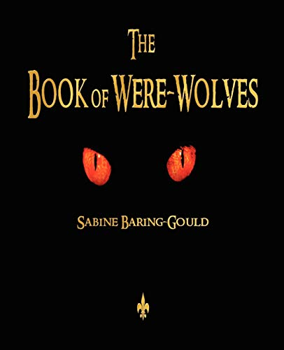 9781603864480: The Book of Were-Wolves