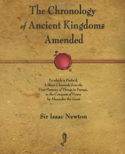 9781603864510: The Chronology of Ancient Kingdoms Amended