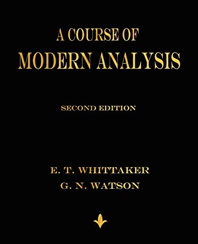 A Course of Modern Analysis: Whittaker, E. T.;
