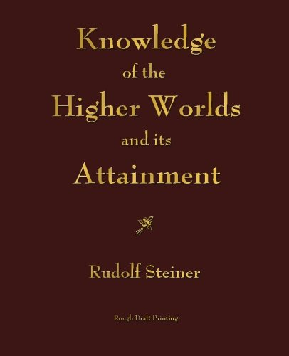 9781603864718: Knowledge of the Higher Worlds and its Attainment