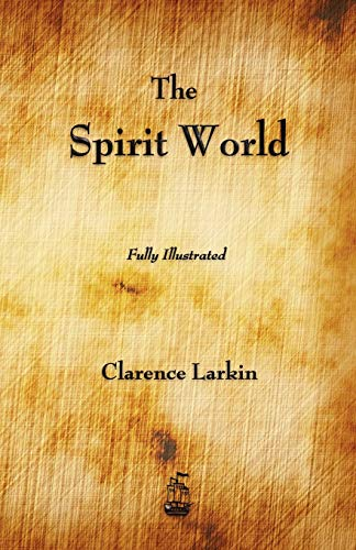The Spirit World: Clarence Larkin