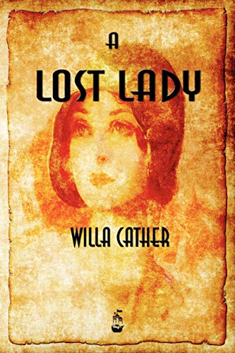 A Lost Lady: Willa Cather